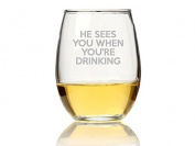 He Sees You When You are Drinking Stemless Wine Glass