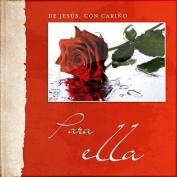 de Jesus, Con Carino - Para Ella [Spanish]