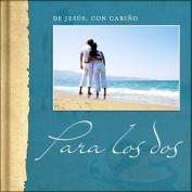 de Jesus, Con Carino - Para Los DOS [Spanish]