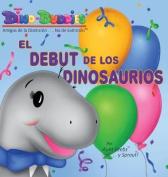 El Debut de Los Dinosaurios [Spanish]