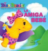 La Amiga Bebe [Spanish]