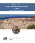 Petras, Siteia - The Pre- & Proto-Palatial Cemetery in Context