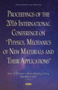 """Proceedings of the 2016 International Conference on """"Physics, Mechanics of New Materials & Their Applications"""""""