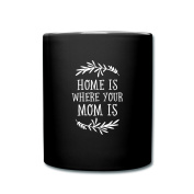 Mom Is Home Cute Mother's Day Slogan Full Colour Mug by Spreadshirt®‎, black