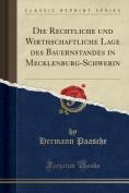 Die Rechtliche Und Wirthschaftliche Lage Des Bauernstandes in Mecklenburg-Schwerin  [GER]