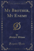 My Brother, My Enemy