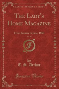 The Lady's Home Magazine, Vol. 15