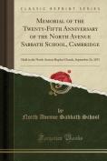 Memorial of the Twenty-Fifth Anniversary of the North Avenue Sabbath School, Cambridge