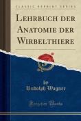 Lehrbuch Der Anatomie Der Wirbelthiere  [GER]