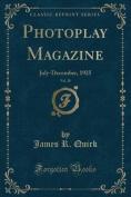 Photoplay Magazine, Vol. 28