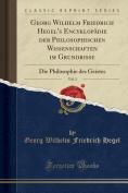 Georg Wilhelm Friedrich Hegel's Encyklopadie Der Philosophischen Wissenschaften Im Grundrisse, Vol. 3 [GER]