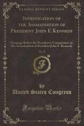 Investigation of the Assassination of President John F. Kennedy, Vol. 15