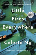 Little Fires Everywhere [Large Print]