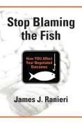 Stop Blaming the Fish