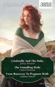CINDERELLA AND THE DUKE/THE FOUNDLING BRIDE/FROM RUNAWAY TO PREGNANT BRIDE