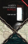 Goree's Unwavering Songs Poetry