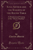 King Arthur and the Knights of the Round Table, Vol. 1