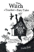 The Witch as Teacher in Fairy Tales