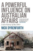 A Powerful Influence on Australian Affairs