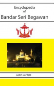 Encyclopedia of Bandar Seri Begawan