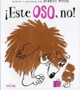Este Oso, No! [Spanish]