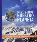 Como Cuidar Nuestro Planeta [Spanish]