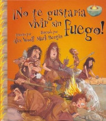 No Te Gustaria Vivir Sin Fuego! [Spanish]