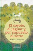 El Coyote, El Jaguar Y, Por Supuesto, El Zorro [Spanish]