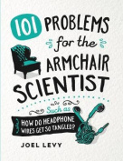 101 Problems for the Armchair Scientist