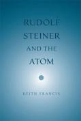 Rudolf Steiner and the Atom