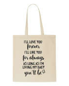 I'll Love You Forever Cute Statement Tote Bag Shopper