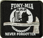 FDNY MIA 9-11-01 NEVER FORGOTTEN PATCH - Colour - Veteran Owned Business.