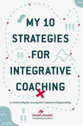 My 10 Strategies for Integrative Coaching