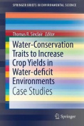 Water-Conservation Traits to Increase Crop Yields in Water-Deficit Environments