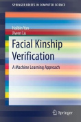 Facial Kinship Verification: Machine Learning Approaches