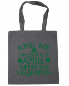 HippoWarehouse Kiss me I was born in April the birth of legends Tote Shopping Gym Beach Bag 42cm x38cm, 10 litres