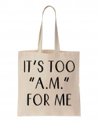 It's Too A.M. For Me Cotton Canvas Tote Bag