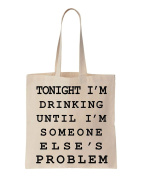 Tonight I'm Drinking Until I'm Someone Else's Problem Cotton Canvas Tote Bag