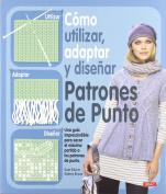 Como utilizar, adaptar y disenar patrones de punto / How to Use, Adapt and Design Knitting Patterns