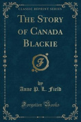 The Story of Canada Blackie