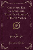 Christmas Eve on Lonesome; Hell-Fer-Sartain; In Happy Valley