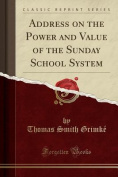 Address on the Power and Value of the Sunday School System