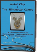 SALE .   Metal Clay + The Silhouette Cameo : The Comprehensive Guide for the Revolutionary Tool in Jewellery and Art Design & Construction