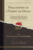 Philosophie de L'Esprit de Hegel, Vol. 1 [FRE]