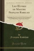 Les Oeuvres de Maistre Francois Rabelais, Vol. 3 [FRE]