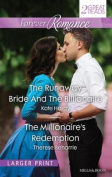 THE RUNAWAY BRIDE AND THE BILLIONAIRE/THE MILLIONAIRE'S REDEMPTION