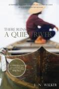 There Runs a Quiet River