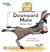Downward Mule Dyslexic Font