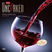 2018 Uncorked, for Those Who Love Wine Wall Calendar