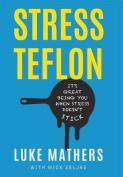 Stress Teflon